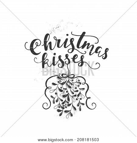 Vector Holiday calligraphy - Christmas kisses and hand drawn mistletoe.New Year and Christmas decoration. Romantic Christmas illustration. Greeting card design.Vector mistletoe.