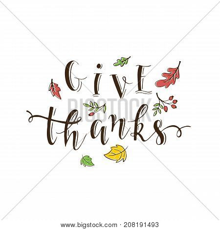 Vector thanksgiving lettering. Calligraphy postcard or poster graphic design typography element. Autunm Hand written vector postcard. Give Thanks.