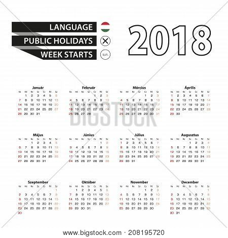 2018 Calendar In Hungarian Language. Week Starts From Sunday.