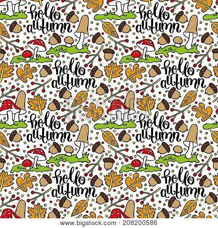 Hello, Autumn. Mushrooms, autumn leaves, acorns, berries. Seamless vector pattern (background).