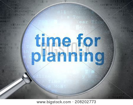 Time concept: magnifying optical glass with words Time for Planning on digital background, 3D rendering