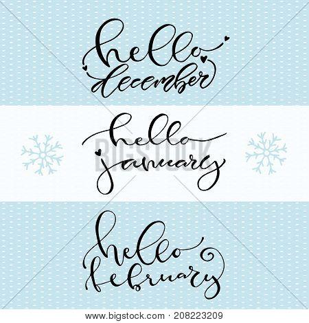 Hello December January February. Handwritten Winter icon. Calligraphic vector illustration