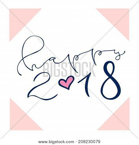 Happy 2018. Handwritten Christmas greeting card design. New year icon. Calligraphic vector illustration