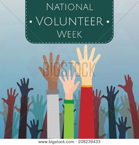 National Volunteer Week. Multiple raised hands conceptual illustration vector.