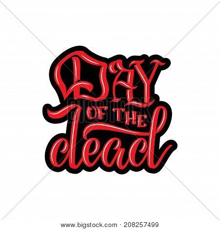 Day of the dead. Hand sketched lettering Day of the Dead for postcard or celebration design. Hand drawn typography poster vector illustration.