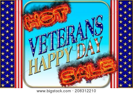 Happy Veterans Day HOT SALE, 3D, Honoring all who served, American holiday template.