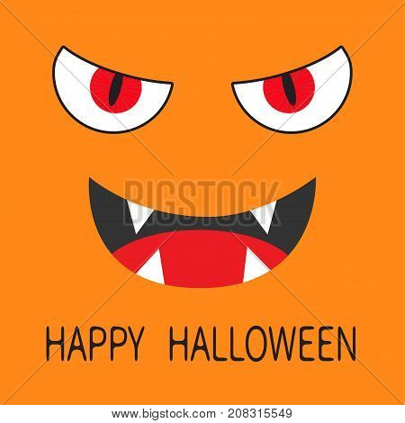 Happy Halloween. Evil Red eyes. Smiling wicked mouth with fangs tooth tongue. Angry cartoon character head face. Greeting card. Flat design. Orange background. Vector illustration