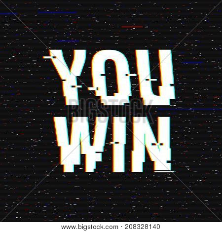 You win glitch text. Anaglyph 3D effect. Technological retro background. Vector illustration. Creative web template. Flyer, poster layout. Computer program, console screen, retro arcade.