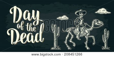 Day of the Dead lettering. The rider in the Mexican man national costumes galloping on skeleton horse. Vintage vector white engraving on dark background. Horizontal poster for Dia de los Muertos.