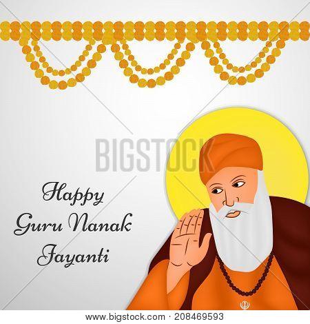 illustration of Sikh God Guru Nanak and decoration with happy Guru Nanak Jayanti text on the occasion of Sikh Festival Guru Nanak Jayanti. Guru Nanak Jayanti, celebrates the birth of the first Sikh Guru, Guru Nanak.