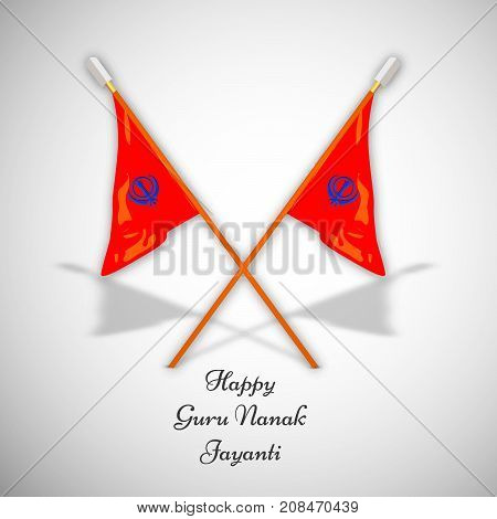 illustration of Sikhism flags with happy Guru Nanak Jayanti text on the occasion of Sikh Festival Guru Nanak Jayanti. Guru Nanak Jayanti, celebrates the birth of the first Sikh Guru, Guru Nanak.