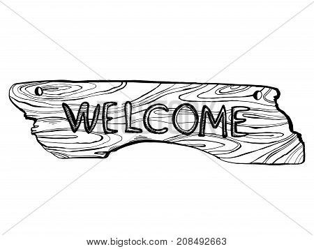 Wooden welcome plate engraving vector illustration. Scratch board style imitation. Hand drawn image.