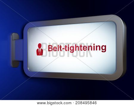 Finance concept: Belt-tightening and Business Man on advertising billboard background, 3D rendering