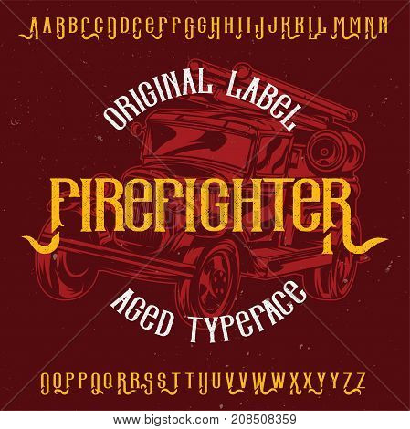 Original label typeface named 'Firefighter'. Good to use in any label design.