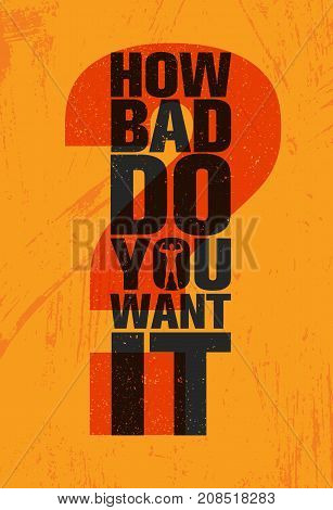 How Bad Do You Want Vector & Photo (Free Trial)   Bigstock