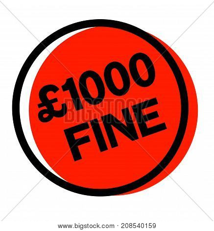 1000 pounds fine sticker. Authentic design graphic stamp.