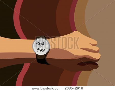 Now is the time. Hand watch saying here and now. Live now do now idea concept illustration vector.