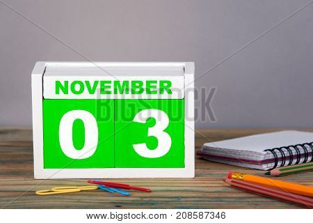 November 3. close-up wooden calendar. Time planning and business background.