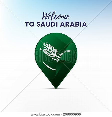 Flag of Saudi Arabia in shape of map pointer or marker. Welcome to Saudi Arabia. Vector illustration.