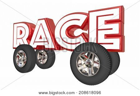 Race Car Vehicle Wheels Word Driving Competition 3d Illustration