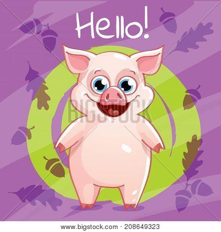 Vector illustration of cute cartoon hapy fun pig. Greeting card postcard. Hello.