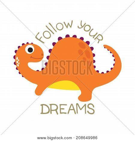 Cute cartoon dino illustration. Follow your dreams