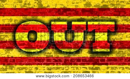 Image relative to politic situation between Spain and Catalonia. Catalonia flag textured by old brick wall. Out text on grunge background. Democracy political process.