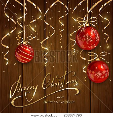 Red Christmas balls with golden streamers and confetti on wooden holiday background with lettering Merry Christmas and Happy New Year, illustration.