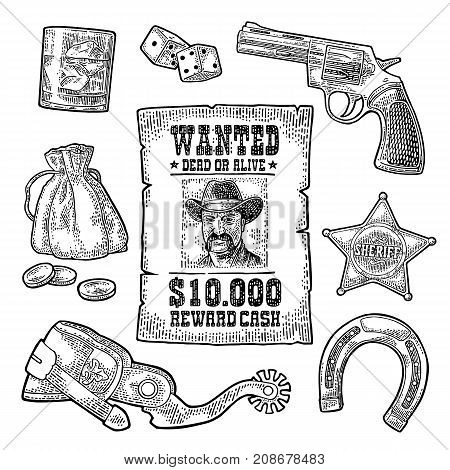 Set with Wild West and lucky symbols. Sheriff star, revolver, dice, horseshoe, wanted poster , whiskey glass, spur , money bag, coins. Vector vintage black engraving isolated on white background.