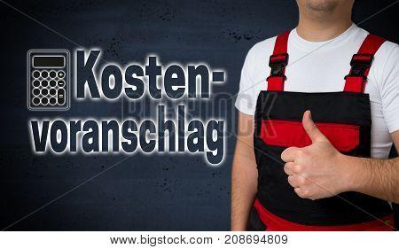 Kostenvoranschlag (in german Cost estimate) is shown by craftsman concept.