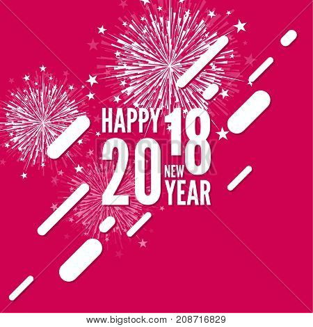 Creative happy new year 2018 with bursts of multicolored fireworks. For decorations festivals, xmas, glamour holiday, illuminated, celebration