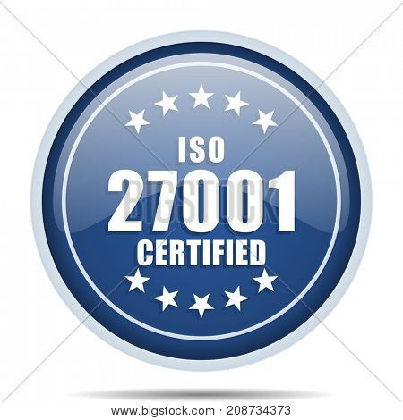 Iso 27001 blue round web icon. Circle isolated internet button for webdesign and smartphone applications.