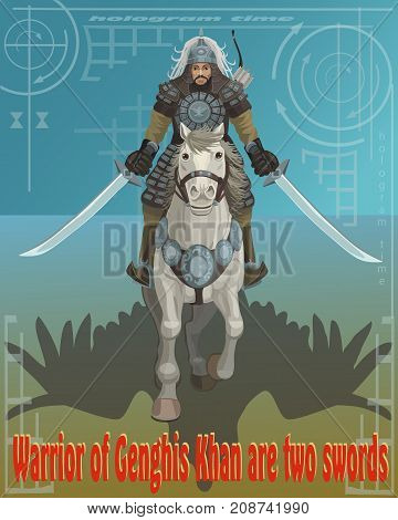 Warrior two swords of Genghis Khan on horseback a hologram of time the way of the spirit war the shadow of the eagle is willpower to an achieved goal