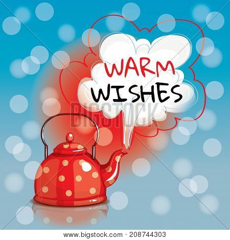 Red dotted spotted bouiling kettle. Warm wishes. Greeting card postcard