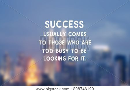 Motivational And Inspirational Business Quotes - Success Usually Comes To Those Who Are Too Bust To