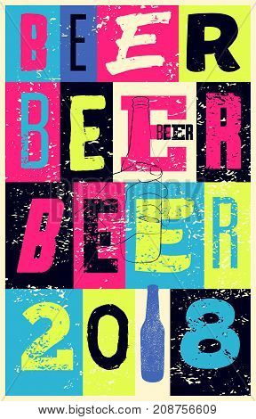 Beer 2018 typographical vintage style grunge poster design. Retro vector illustration.