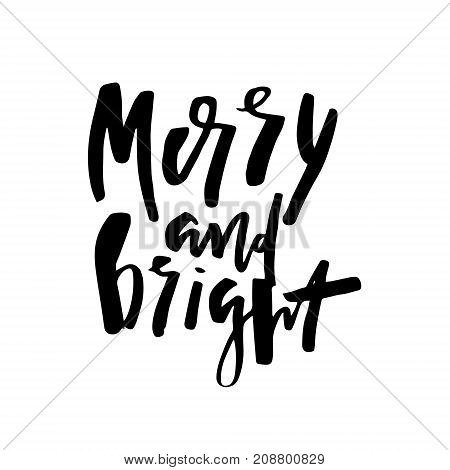 Christmas card with calligraphy Be Merry and Bright. Template for Greetings, Congratulations, Housewarming posters, Invitations, Photo overlays. Vector illustration