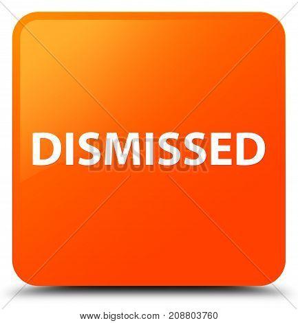 Dismissed Orange Square Button