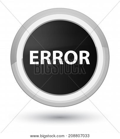 Error Prime Black Round Button