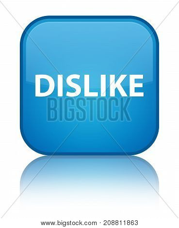 Dislike Special Cyan Blue Square Button