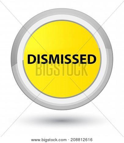 Dismissed Prime Yellow Round Button
