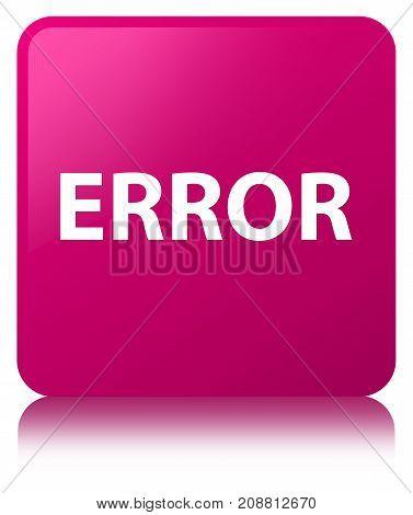 Error Pink Square Button