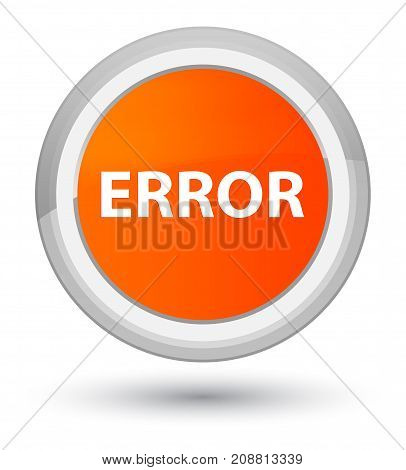 Error Prime Orange Round Button
