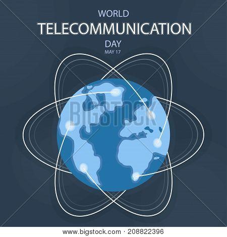 World Telecommunication Day, 17 May. Communications network across earth globe conceptual illustration vector.