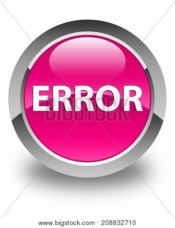 Error Glossy Pink Round Button