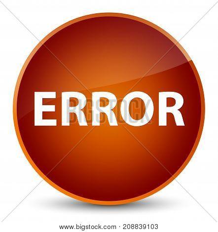 Error Elegant Brown Round Button