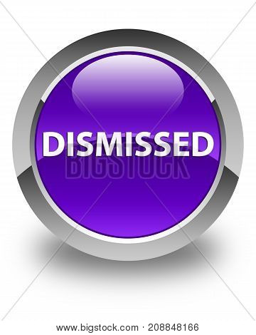 Dismissed Glossy Purple Round Button