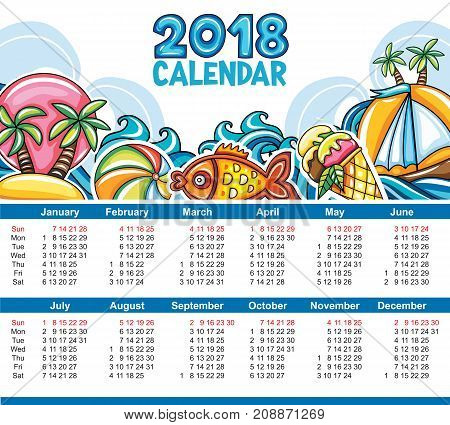 Vector calendar 2018 year. Week starts Sunday. Sea wave pattern children beach ball tropical reef fish palm trees yacht boat oceanic island ice cream cone. Use it for tourist travel agencies