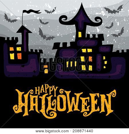 Vector poster with Landscape with a Spooky Haunted Halloween Castle flying bats and Happy Halloween grunge lettering. Banners invitation party sale offers.