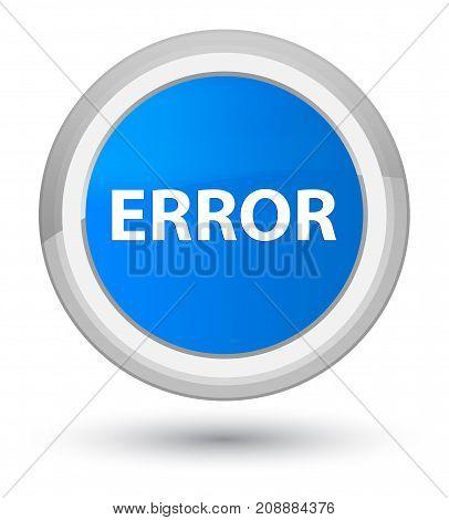 Error Prime Cyan Blue Round Button